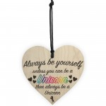 Always Be A Unicorn Novelty Wooden Hanging Heart Plaque