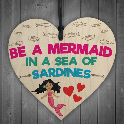 A Mermaid In A Sea Of Sardines Motivational Hanging Heart Sign
