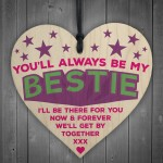 Always Be My Bestie Hanging Wooden Heart Plaque Sign Gift