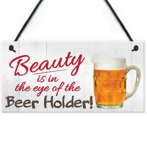 Beauty Beer Holder Novelty Hanging Plaque Pub Bar Sign