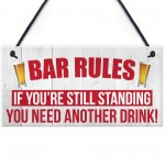 Bar Rules Still Standing Alcohol Beer Pub Hanging Plaque