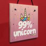 99% Unicorn Pink Art Hanging Wall Girls Bedroom Plaque Sign
