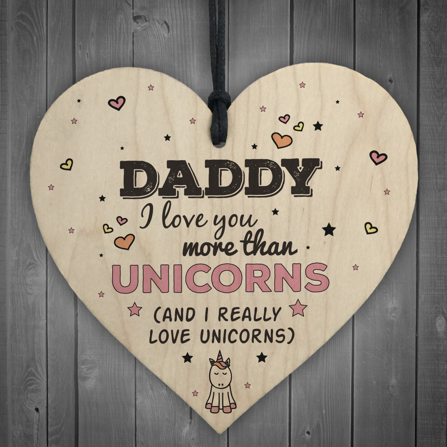Love You More Than Unicorns Fathers Day Wooden Heart Gift Sign