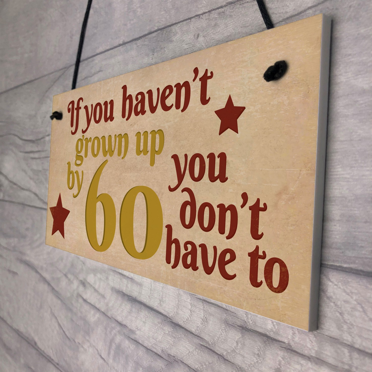 Havent Grown Up By 60 Wooden Heart 60th Birthday Gifts Dad Mum