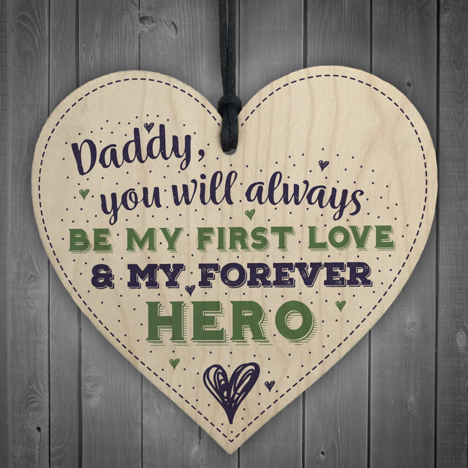 Daddy Forever Hero Fathers Day Dad Birthday Gift Wood Heart Sign