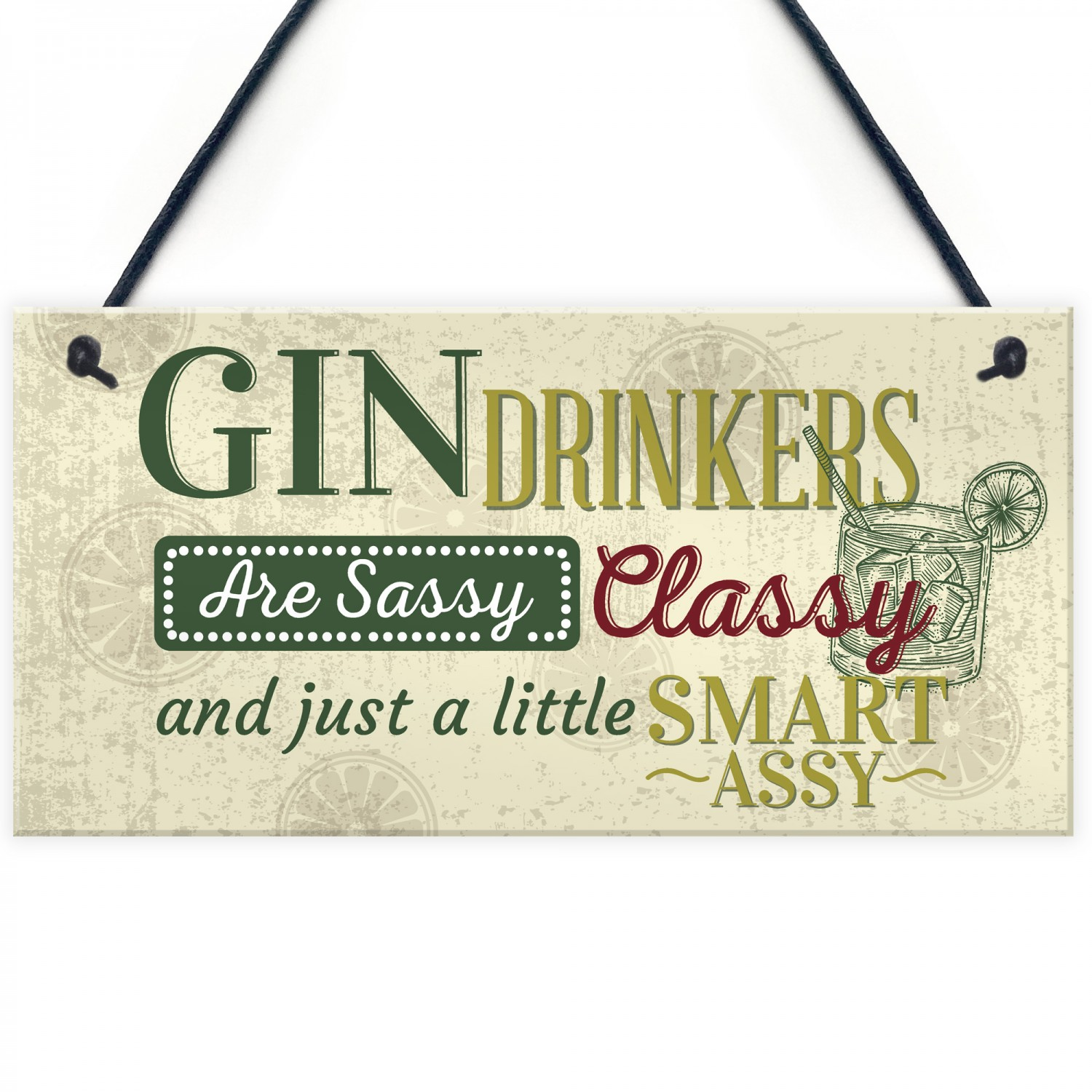 Gin Drinker Classy Friend House Birthday Gift Plaque Alcohol