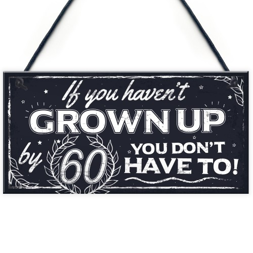 Funny 60th Birthday Hanging Plaque Friendship Family Dad Gift