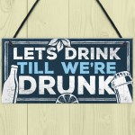 Novelty Home Bar Signs Funny Friendship Alcohol Gift Quirky