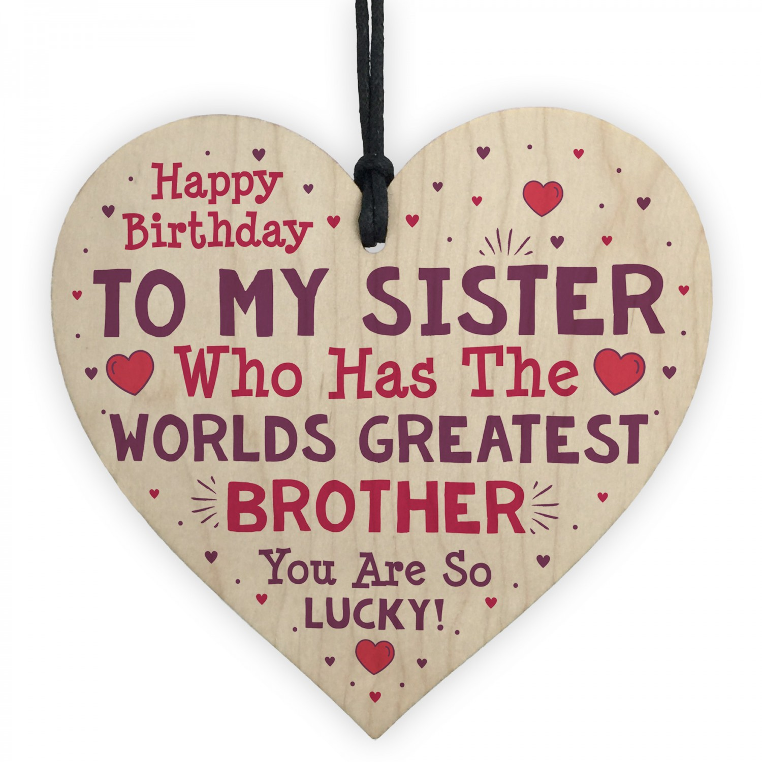 MY BROTHER HAS THE BEST SISTER IN THE WORLD GIFT HEART SIGN