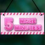 5 MORE MINUTES Funny Gamer Sign For Girls Bedroom Gamer Gift