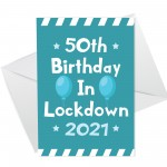 Funny 50th Lockdown Birthday Card For Him Her Novelty 50th Card