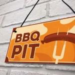 BBQ Pit Sign Novelty Garden Summerhouse Man Cave Sign