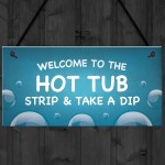 Hot Tub Welcome Sign For Garden Novelty Hanging Lazy Spa Sign