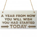 A Year From Now Wooden Hanging Plaque Inspirational Quote Sign