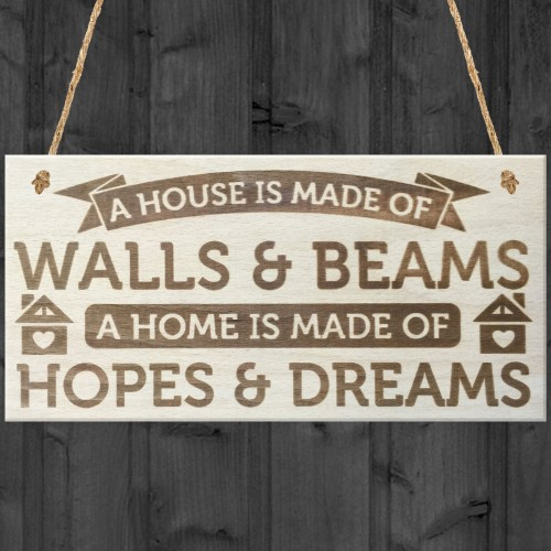 A Home Is Made Of Hopes & Dreams Wooden Hanging Plaque