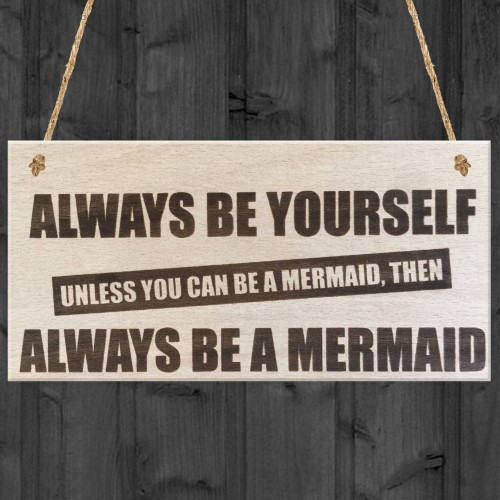 Always Be A Mermaid Novelty Wooden Hanging Plaque Sign Gift
