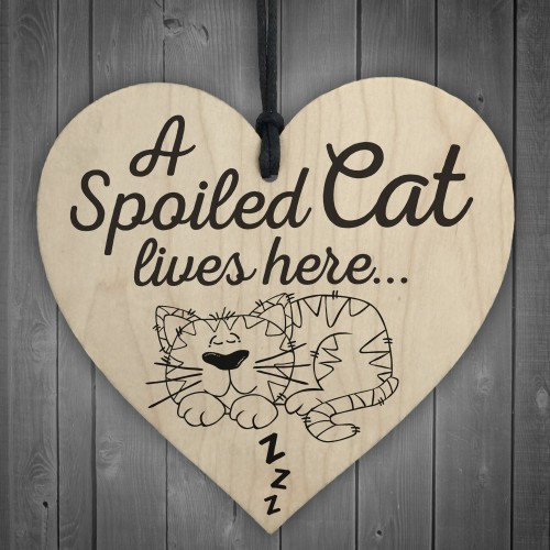 A Spolied Cat Lives Here Wooden Hanging Heart Love Cats Sign