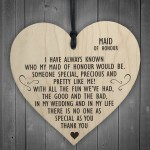 Maid Of Honour As Special As You Wooden Hanging Heart Plaque
